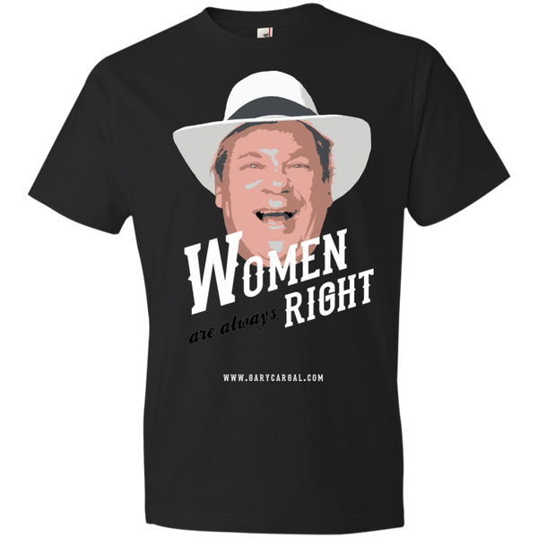 Comedian Gary Cargal: Women Are Always Right Lightweight T-Shirt S-3X
