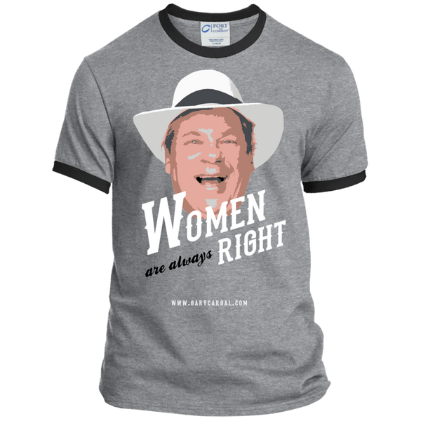 Comedian Gary Cargal: Women Are Always Right Ringer Tee S-4X