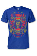 The Struggle Unisex T-Shirt