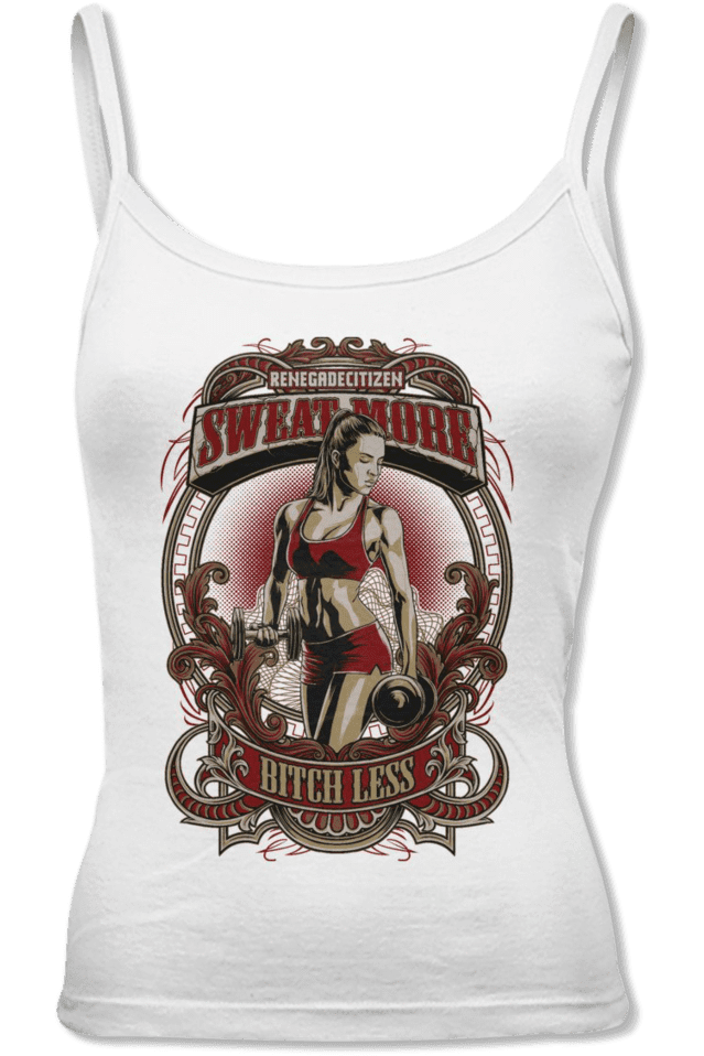 Sweat More Bitch Less Womens Spaghetti Tank