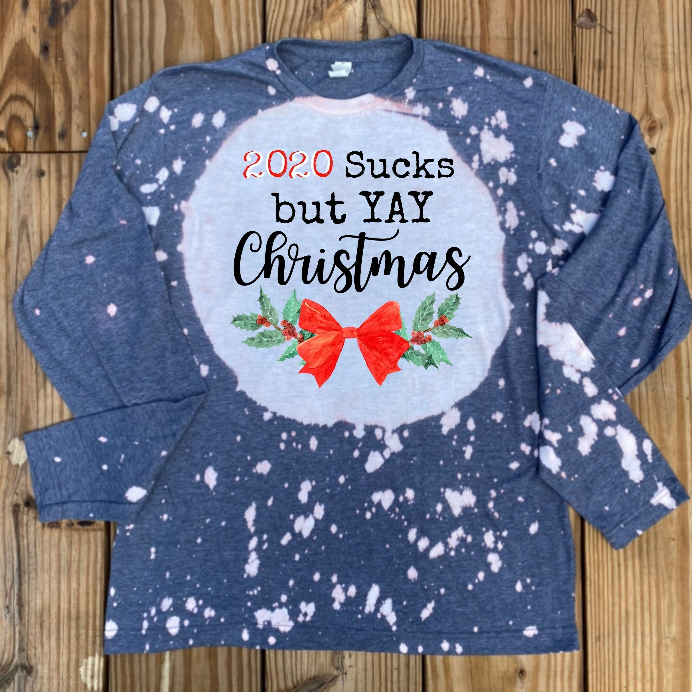 S - 2020 Sucks But Yay Christmas- Bleached Carolina Blue -Long Sleeve-1014, Seasonal-Shop-Wholesale-Womens-Boutique-Custom-Graphic-Tees-Branding-Gifts