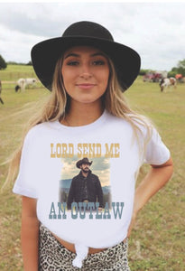 Lord Send Me an Outlaw - Rip- Yellowstone Tee