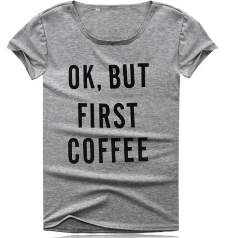 Ok, But First Coffee Shirt