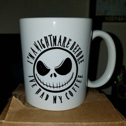 I'm A NightMare Before I've had My Coffee mug 11 oz Jack Skellington Loves Coffee