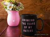 Drinking the tears of my Haters coffee mug 15oz Mug