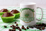 Shamrocks and Shenanigans coffee mug   15oz Ceramic Mug