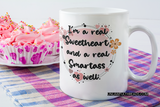 I'm a real sweetheart , and a real smartass as well coffee mug 15 oz. mug