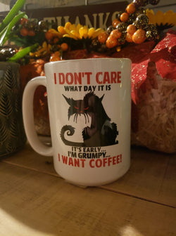 I don't care what day it is 15 oz. mug
