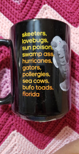 Funny Manatee skeeters lovebugs sun poison swamp ass hurricanes gators pollergies sea cows bufo toads florida  novelty manatee shirt or mug 15 oz.