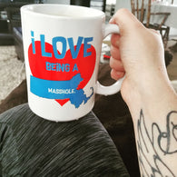 I Love Being A Masshole coffee mug 15oz. white