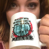 I'M A LADY WITH THE VOCABULARY OF A WELL EDUCATED SAILOR 11oz mug
