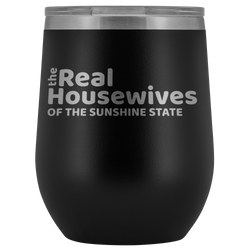 The Real Housewives of the Sunshine State ~ Florida wine tumbler