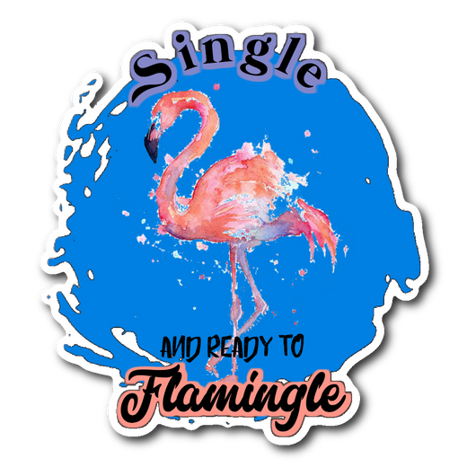 Single and ready to Flamingle Sticker 3 inches-Stickers-Unlawful Threads