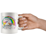 We all know Rainbows are just Unicorn Farts mug 11oz.