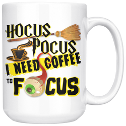 Hocus Pocus I Need Coffee to Focus mug 15 ounces
