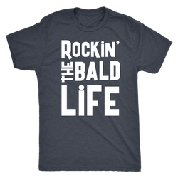 Rockin' the Bald Life shirts for Men and Women XXX