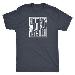 Hottest Bald Guy on the Block shirt xxx