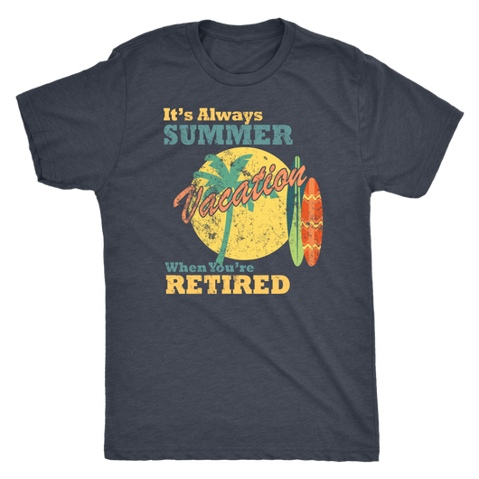 It's always Summer when you're retired (in Florida)shirt m/w/t