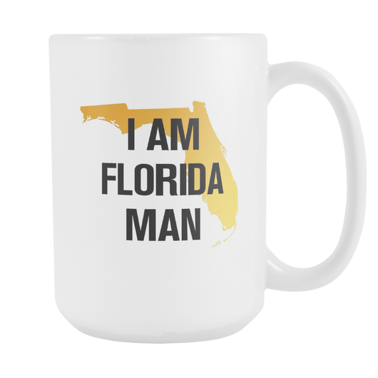 I Am Florida Man Mug 15oz.-Drinkware-Unlawful Threads
