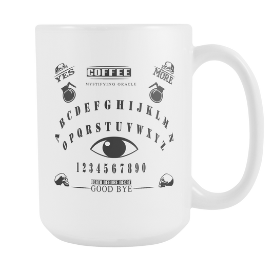 Ouija coffee mug the spirits say more 15oz. white mug-Drinkware-Unlawful Threads