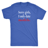 Sorry girls, I only date models. shirt mens