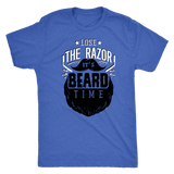 Lose the Razor, It's Beard time! shirts for men xxx