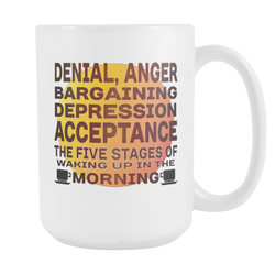 Five Stages of Waking Up coffee mug white 15 oz. pin it/share it
