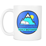 Every Corpse on Mt. Everest was Once a Highly Motivated individual mug 11oz.-Drinkware-Unlawful Threads