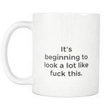 It's beginning To Look A Lot Like F#ck This coffee mug 11 oz. plain-Drinkware-Unlawful Threads