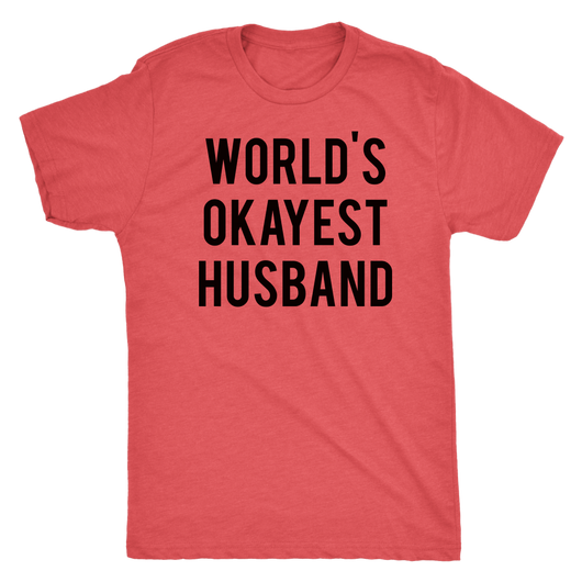 World's Okayest Husband shirt.