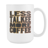 Less Talkee More Coffee