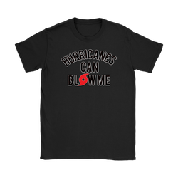 Hurricanes can blow me shirt m/w/3x