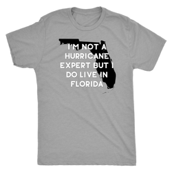 I'm not a hurricane expert but I do live in Florida shirt m/w/ and tanks available-T-shirt-Unlawful Threads