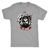 Go Beard or Go Home shirt