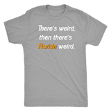 There's weird, then there's Florida weird shirt m/w