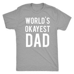 World's Okayest Dad shit