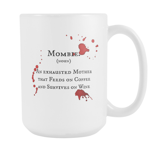 Mombie = Mom + Zombie 15oz. white coffee mug-Drinkware-Unlawful Threads