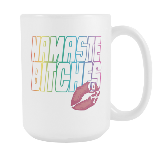 Namaste Bitches coffee mug white 15 oz.-Drinkware-Unlawful Threads