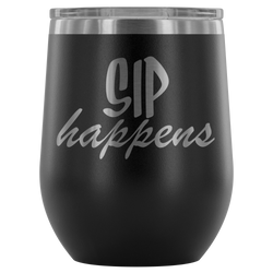 SIP HAPPENS wine tumbler 12oz.