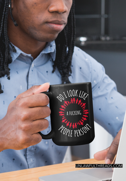 Do I look like a fucking people person? 15 ounce coffee mug