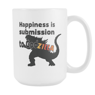 Happiness is submission to God Zilla coffee mug white 15 oz.