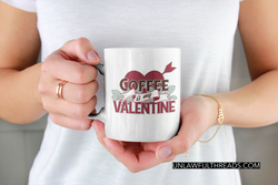 Coffee is My Valentine 15 ounce coffee mug