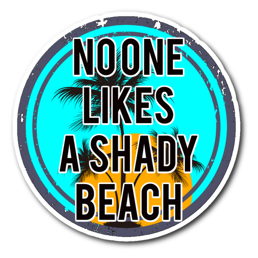No one likes a shady beach sticker 3x3-Stickers-Unlawful Threads
