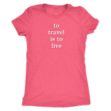 to travel is to live xoxo shirt m/w/t