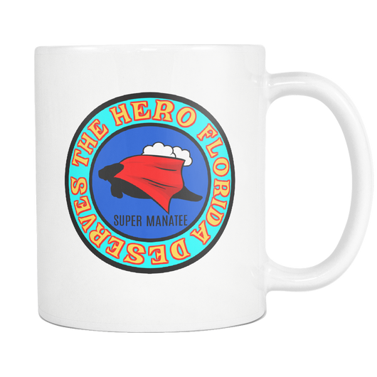 Florida Super Man atee The hero Florida deserves mug 11oz.-Drinkware-Unlawful Threads