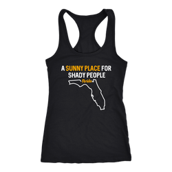 Florida; A Sunny Place for Shady People shirt black or grey