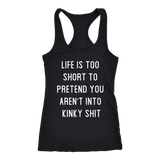 Life is too short to pretend you aren't into kinky shit. m/w/tanks