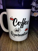 A coffee mug that says coffee and quarantine