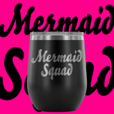 Mermaid Squad wine tumbler 12 oz.