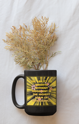 The ability to Observe without judgement is the highest form of intelligence coffee mug